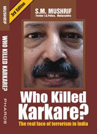 Who Killed Karkare? by S. M. Mushrif, the former IG police, Maharashtra